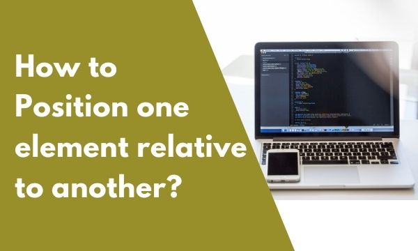 Position one element relative to another CSS